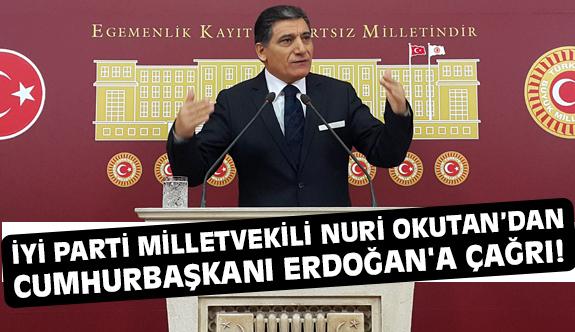 İYİ Parti'li Okutan'dan Cumhurbaşkanı Erdoğan'a Çağrı!