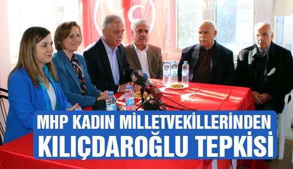 MHP Kadın Milletvekillerinden Kılıçdaroğlu'na Tepki