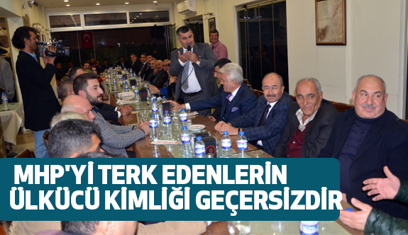MHP'li Atlı: Bu Partiyi Terk Edenin Ülkücülük Kimliği Geçersizdir