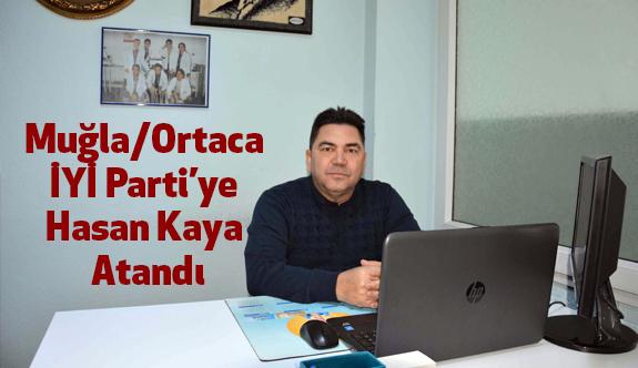 Muğla Ortaca  İYİ Parti'ye Hasan Kaya Atandı