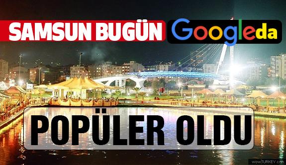 Samsun, Bugün Google'da Popüler