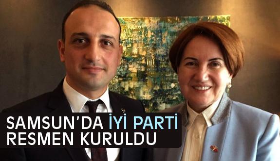 Samsun İYİ Parti Teşkilatı Resmen kuruldu
