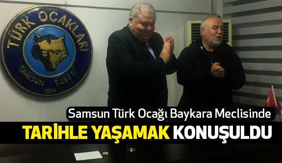 """Samsun Türk Ocağı Baykara Meclisinde """"Tarihle Yaşamak"""" Konuşuldu"""