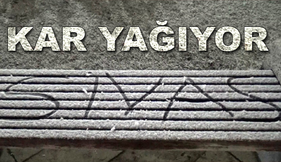 Sivas'ta  Kar Yağıyor