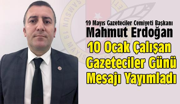 19 Mayıs Gazeteciler Cemiyeti Başkanı Erdoğan'dan Kutlama Mesajı
