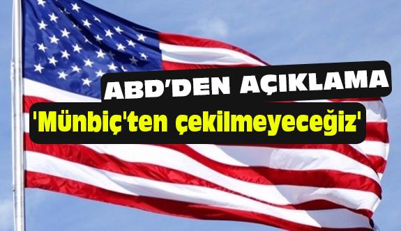 ABD'den Açıklama: Münbiç'ten Çekilmeyeceğiz