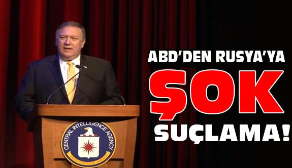 ABD'den Rusya'ya Şok Suçlama!