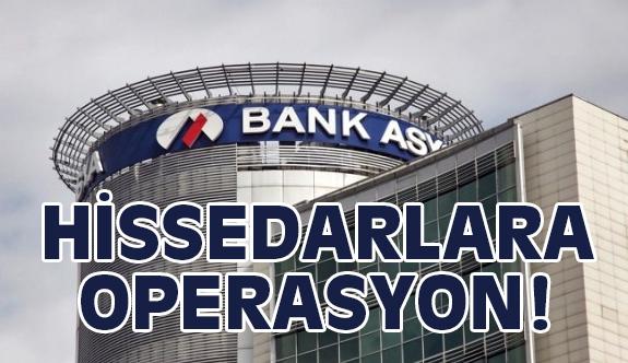 Bank Asya Hissedarına Operasyon