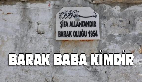 Barak Baba Kimdir?