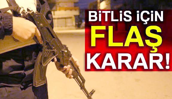 Bitlis Valiliği'nden Flaş Karar!