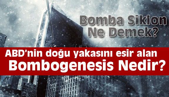 Bombogenesis Nedir?  (Bomba Siklon Ne Demek?)
