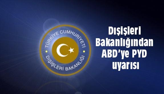 Dışişleri Bakanlığından ABD'ye PYD uyarısı