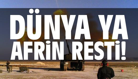 Dünyaya Afrin Resti!