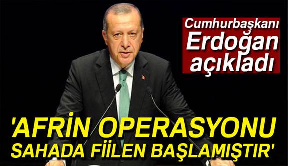Erdoğan Açıkladı: Afrin Operasyonu Fiilen Başladı! Sırada Münbiç