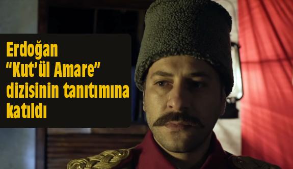 """Erdoğan """"Kut'ül Amare"""" dizisinin tanıtımına katıldı"""