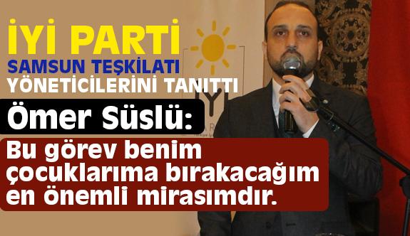 İYİ Parti Samsun Kurucu İl Yönetimi ve Kurucu İlçe Başkanları Tanıtıldı