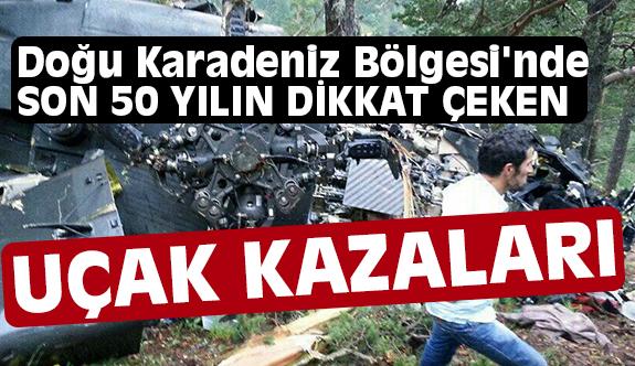 Karadeniz Bölgesi'nde Yaşanan Uçak Kazaları