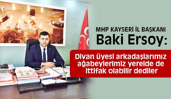 MHP Kayseri  İl Başkanı Ersoy; Seçim Olsun Biz Her zaman Hazırız