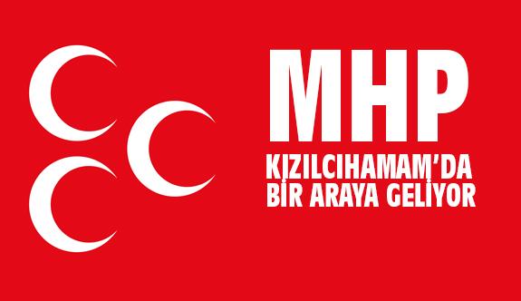 MHP Kızılcıhamam'da Bir Araya Geliyor