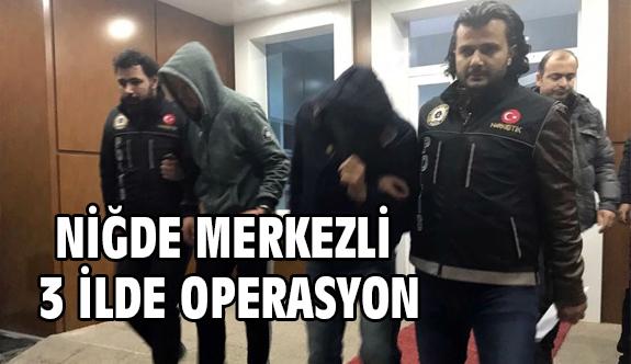 Niğde Merkezli Uyuşturucu Operasyonu!
