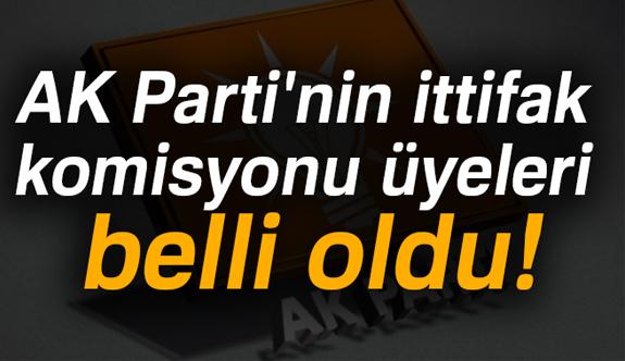 Son Dakika: AK Parti'nin İttifak Komisyonu Üyeleri...
