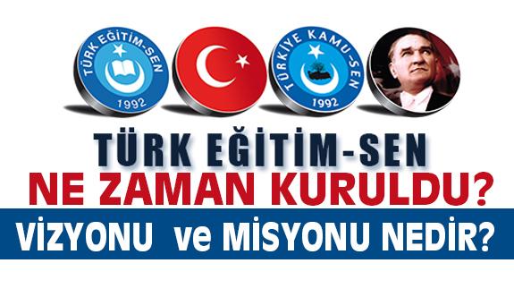Türk Eğitim-Sen Ne zaman Kuruldu? (Misyon ve Vizyonu Nedir)