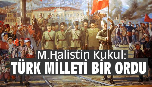 """""""TÜRK MİLLETİ BİR ORDU..."""""""