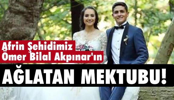 Afrin Şehidimiz Ömer Bilal Akpınar'ın Vasiyeti Okuyanları Ağlattı