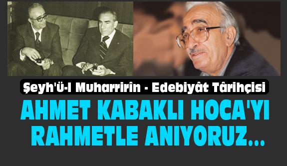 Ahmet Kabaklı'yı Rahmetle Anıyoruz (Ahmet Kabaklı Kimdir?)