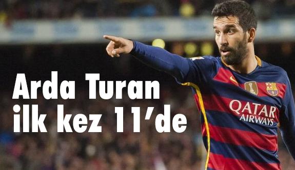 Arda Turan ilk kez 11'de