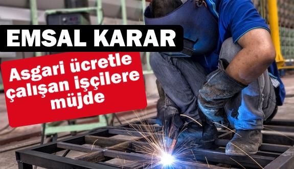 Asgari ücretle çalışan işçilere müjde
