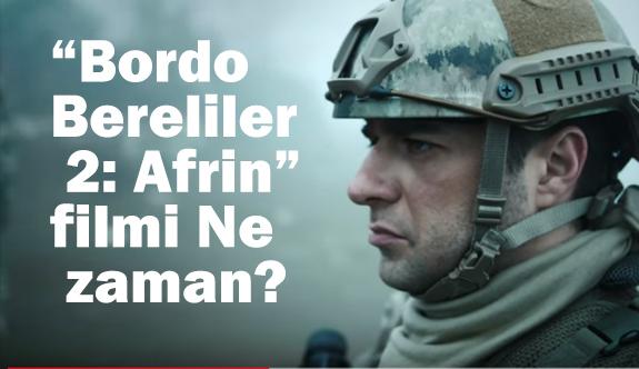 Bordo Bereliler 2: Afrin Ne zaman? (Fragman Yayınlandı mı?)