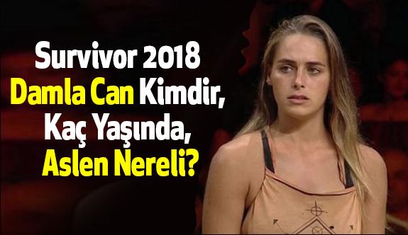 Damla Can Kimdir? (Survivor 2018)