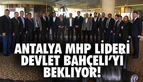 Devlet Bahçeli Antalya'ya Geliyor