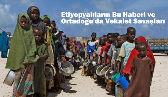 Etiyopyalıların Bu Haberi ve Ortadoğu'da Vekalet Savaşları