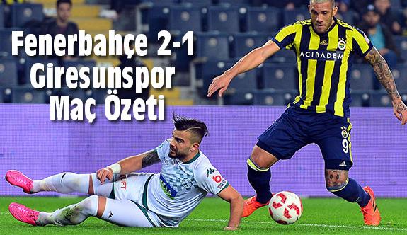 Fenerbahçe 2-1 Giresunspor (Maç Özeti)