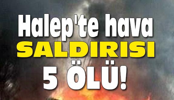 Halep'te Hava Saldırısı...