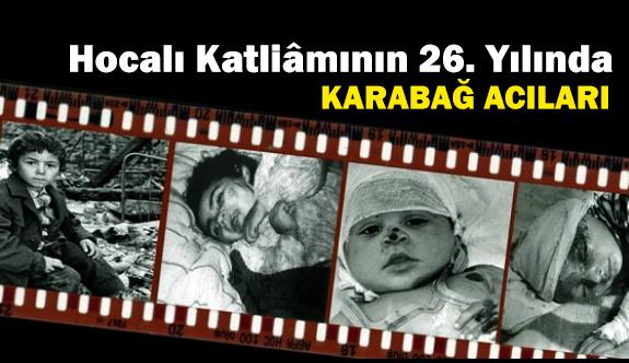 Hocalı Katliâmının 26. Yılında: Karabağ Acıları