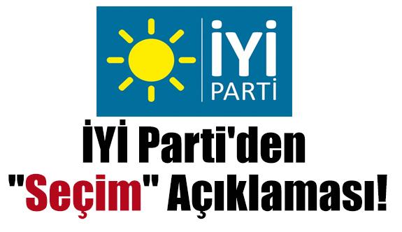 """İYİ Parti'den """"Seçim"""" Açıklaması!"""