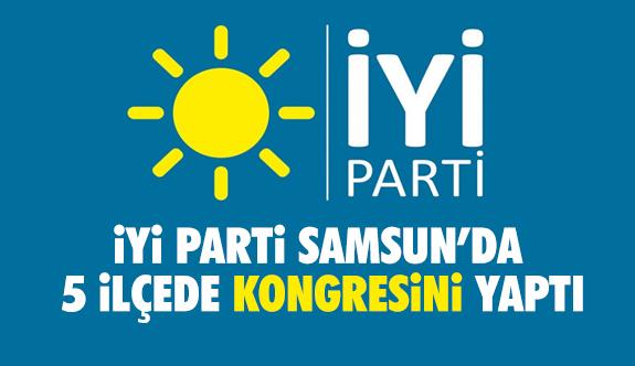 İYİ Parti Samsun'da Bugün 5 İlçede Kongresini Gerçekleştirdi