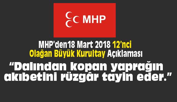 MHP'den 18 Mart 2018'de 12'nci Olağan Büyük Kurultay Açıklaması