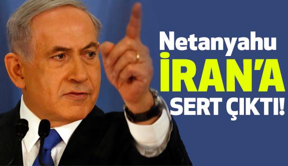Netanyahu'dan Çok Sert İran Açıklaması