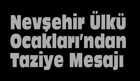Nevşehir Ülkü Ocakları'ndan Taziye Mesajı