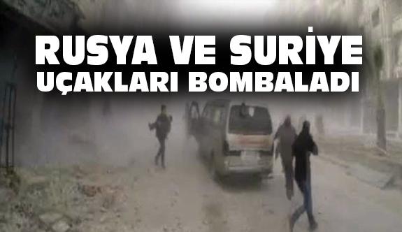 Rusya ve Suriye Uçakları Bombaladı!