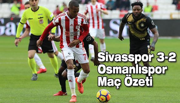 Sivasspor 3-2 Osmanlıspor (Maç Özeti)