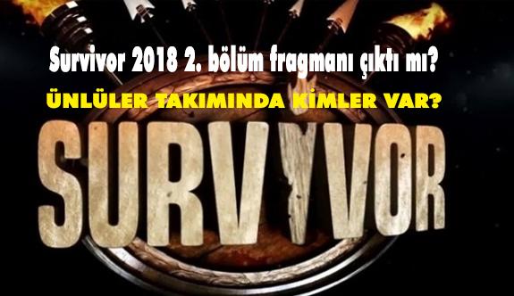 Survivor 2018 Ünlüler Takımında Kimler var? ( Survivor Fragmanı İzle)