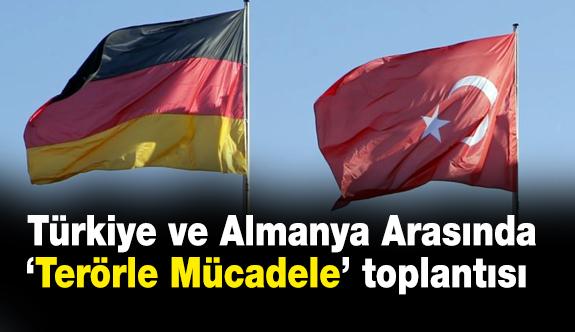 """Türkiye ve Almanya Arasında """"Terörle Mücadele"""" toplantısı"""