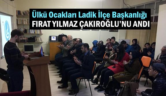 Ladik Ülkü Ocaklarında Şehit Fırat Çakıroğlu Anma Programı Yapıldı