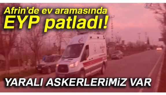 Afrin'de EYP patladı: Yaralı askerlerimiz var