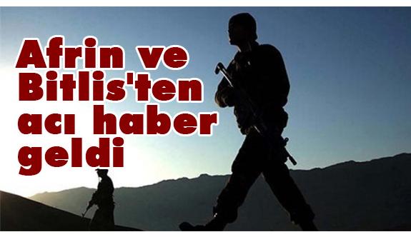Afrin ve Bitlis'ten Acı Haber Geldi